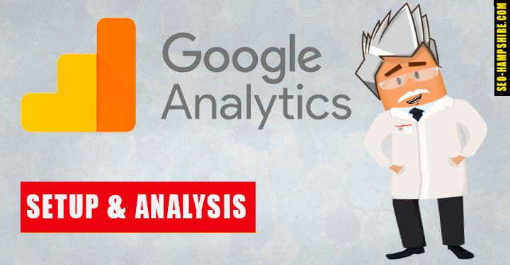 Google Analytics Setup and Analysis - SEO Hampshire