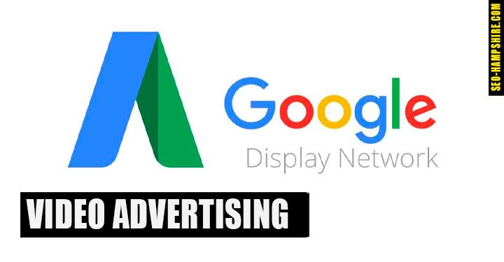 Advertise with video in Google Display Network - SEO Hampshire